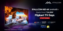 Start Your New Year Shopping with Iffalcon's Brand New 4K UHD Model K61 at the Flipkart TV Day