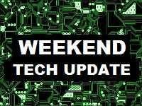 Weekend Tech Update: Ep IV